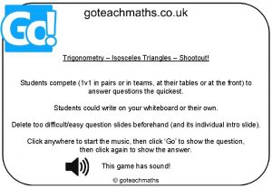 Trigonometry Isosceles Triangles Shootout Students compete 1 v