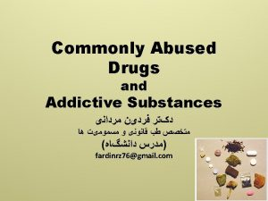 Addictive Substances q Addictive substances can affect the