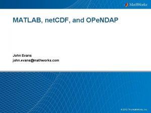 MATLAB net CDF and OPe NDAP John Evans