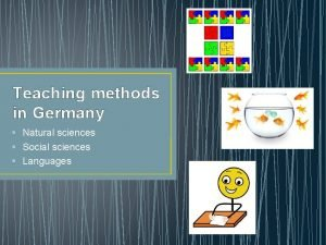 Teaching methods in Germany Natural sciences Social sciences
