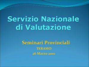 Servizio Nazionale di Valutazione Seminari Provinciali TERAMO 26