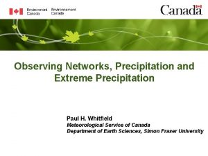 Observing Networks Precipitation and Extreme Precipitation Paul H