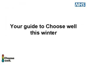 Your guide to Choose well this winter Choose
