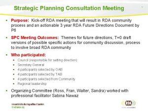 Strategic Planning Consultation Meeting Purpose Kickoff RDA meeting