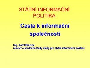 STTN INFORMAN POLITIKA Cesta k informan spolenosti Ing