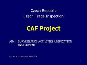 Czech Republic Czech Trade Inspection CAF Project AIM