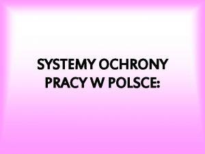 SYSTEMY OCHRONY PRACY W POLSCE Spis treci 1