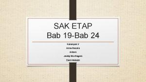 SAK ETAP Bab 19 Bab 24 Kelompok V
