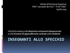 Istituto dIstruzione Superiore IPSS Leonardo da Vinci ITAS