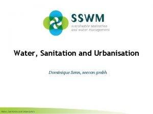 Water Sanitation and Urbanisation Dominique Senn seecon gmbh