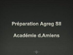 Prparation Agreg SII Acadmie dAmiens Candidats Nom Prnom