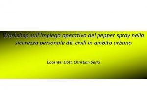 Workshop sullimpiego operativo del pepper spray nella sicurezza