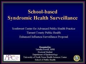 Schoolbased Syndromic Health Surveillance Southwest Center for Advanced