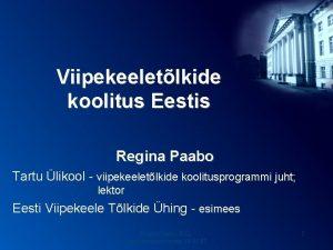 Viipekeeletlkide koolitus Eestis Regina Paabo Tartu likool viipekeeletlkide