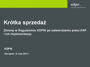 Krtka sprzeda Zmiany w Regulaminie KDPW po zatwierdzeniu