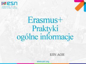 Erasmus Praktyki oglne informacje ESN AGH www esn