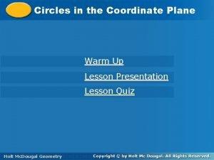 Circlesininthe the Coordinate Plane Warm Up Lesson Presentation