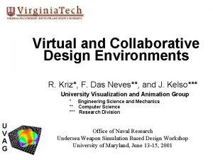 Virtual and Collaborative Design Environments R Kriz F