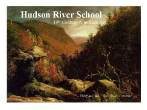 Hudson River School 19 th Century American Art