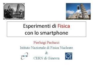Esperimenti di Fisica con lo smartphone Pierluigi Paolucci