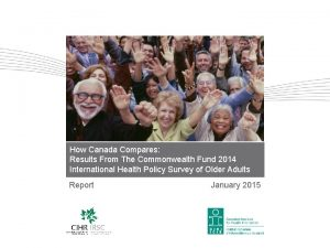 How Canada Compares Results From The Commonwealth Fund