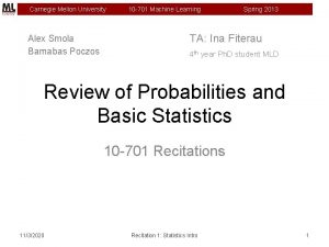 Carnegie Mellon University Alex Smola Barnabas Poczos 10