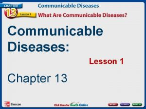 Communicable Diseases Lesson 1 Chapter 13 Germs and