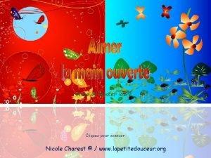 Vivre et laisser vivre Cliquez pour avancer Nicole
