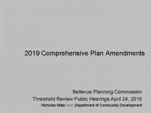 2019 Comprehensive Plan Amendments Bellevue Planning Commission Threshold