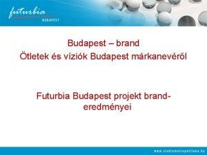 Budapest brand tletek s vzik Budapest mrkanevrl Futurbia