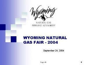 WYOMING NATURAL GAS FAIR 2004 September 24 2004