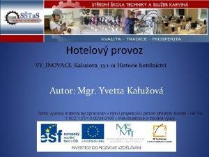 Hotelov provoz VYINOVACEKaluzova13 1 01 Historie hotelnictv Autor