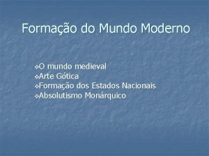 Formao do Mundo Moderno v O mundo medieval
