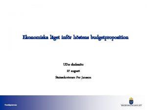 Ekonomiska lget infr hstens budgetproposition UD s chefsmte