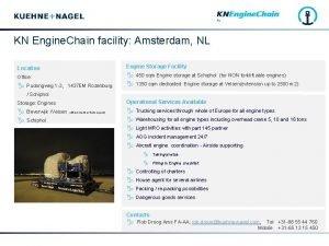 KN Engine Chain facility Amsterdam NL Location Engine