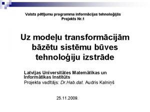 Valsts ptjumu programma informcijas tehnoloijs Projekts Nr 1