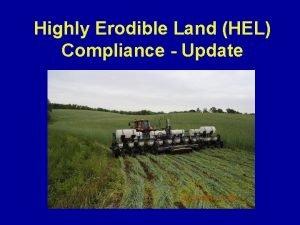 Highly Erodible Land HEL Compliance Update Highly Erodible