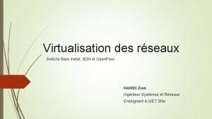Virtualisation des rseaux Switchs Bare metal SDN et