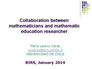 Collaboration between mathematicians and mathematic education researcher Mara