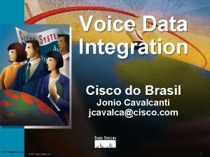 Voice Data Integration Cisco do Brasil Jonio Cavalcanti