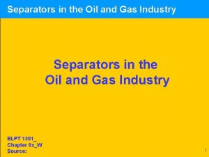 Separators in the Oil and Gas Industry ELPT