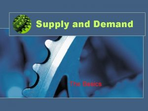 Supply and Demand The Basics Demand Schedule Price
