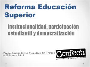 Reforma Educacin Superior Institucionalidad participacin estudiantil y democratizacin