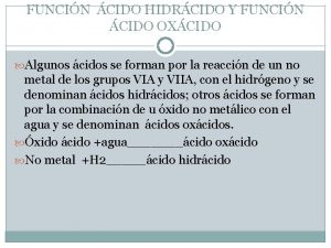 FUNCIN CIDO HIDRCIDO Y FUNCIN CIDO OXCIDO Algunos
