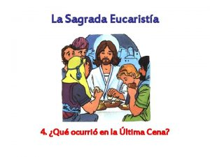 La Sagrada Eucarista 4 Qu ocurri en la