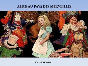 ALICE AU PAYS DES MERVEILLES LEWIS CARROLL ALICE