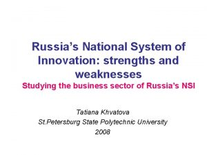 Russias National System of Innovation strengths and weaknesses