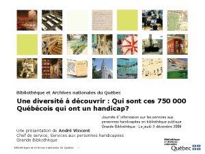 Bibliothque et Archives nationales du Qubec Une diversit