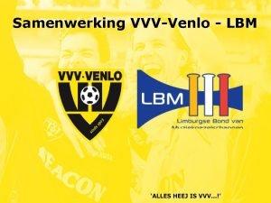 Samenwerking VVVVenlo LBM Even voorstellen Ron van den