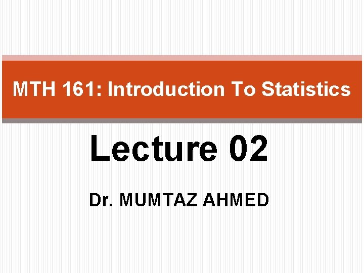 MTH 161 Introduction To Statistics Lecture 02 Dr